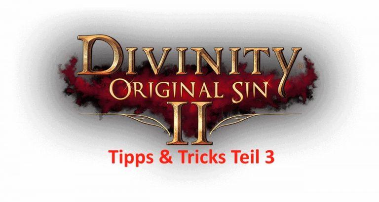 Divinity: Original Sin 2 – Tipps und Tricks Teil 3